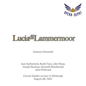 Donizetti: Lucia di Lammermoor - Sutherland, Turp, Shaw, Rouleau, Elkins; Pritchard.  Edinburgh, 1961
