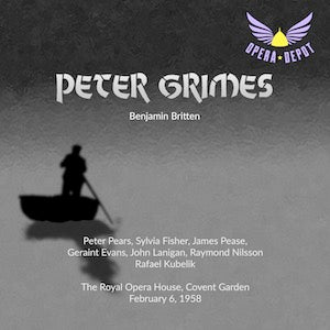 Britten: Peter Grimes - Pears, Fisher, Pease, Evans, Lanigan, Carlyle; Kubelik.  London, 1958