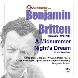 Britten: A Midsummer Night's Dream (World Premiere) - Deller, Pears, Hemsley, Cantelo, Brannigan, Kelly, Robinson, Thomas, Vyvyan; Britten.  London, 1960