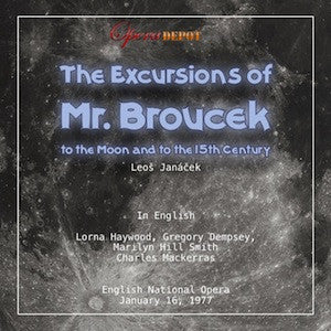 Janacek: The Excursions of Mr. Broucek (In English) - Haywood, Dempsey, Smith, Kale, Drake; Mackerras.  London, 1977