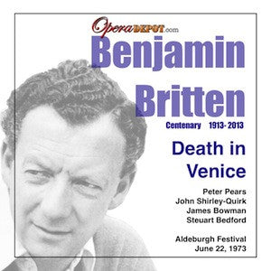 Britten: Death in Venice (World Premiere Cast) - Pears, Shirley-Quirk, Bowman; Bedford.  Aldeburgh, 1973