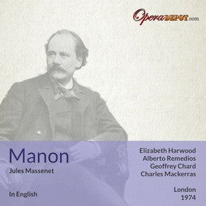 Massenet: Manon (In English) - Harwood, Remedios, Chard, Blackburn, Dowling; Mackerras.  London, 1974