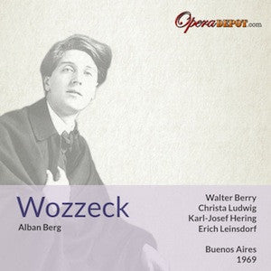 Berg: Wozzeck - Berry, Ludwig, Hering, Valori, Kuhne; Leinsdorf.  Buenos Aires, 1969