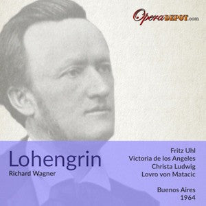 Wagner: Lohengrin - Uhl, De Los Angeles, Ludwig, Crass; von Matacic. Buenos Aires 1964