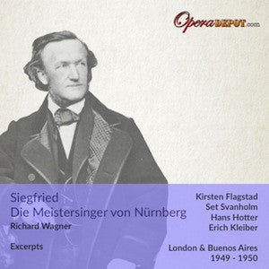 Wagner: Excerpts from Siegfried & Meistersinger - Flagstad, Suthaus, Hotter; Rankl, E. Kleiber. 1949 - 1950