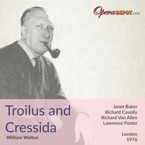 Walton: Troilus and Cressida - Baker, Cassilly, Luxon; Foster. London, 1976