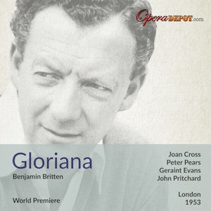 Britten: Gloriana (World Premiere) - Cross, Pears, Evans, Sinclair, Coates; Pritchard. London, 1953