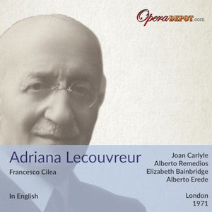 Cilea: Adriana Lecouvreur (In English) - Carlyle, Remedios, Bainbridge; Erede. London, 1971