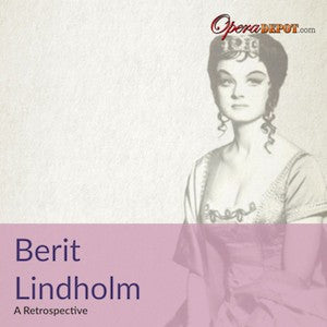 Compilation: Berit Lindholm - Arias from Leonore, Tannhäuser, The Ring, Turandot & a never before released Ballo