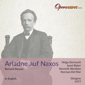 Strauss: Ariadne auf Naxos (In English) - Dernesch, Woollam, Baker, Christie; Del Mar. Glasgow, 1977