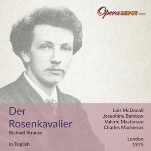 Strauss: Der Rosenkavalier - McDonall, Barstow, Masterson, Smith, Walker, Sydney; Mackerras. London, 1975