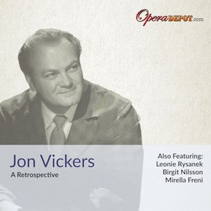 Compilation: Jon Vickers - Arias and Excerpts from Aida, Pagliacci, Troyens, Parsifal, Salome, Peter Grimes and more