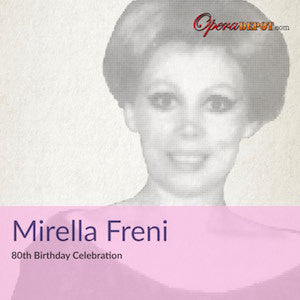 Compilation: Mirella Freni 80th Birthday Celebration - excerpts from Cecchina, Serse, Figaro, Bohème, Turandot, Traviata and more