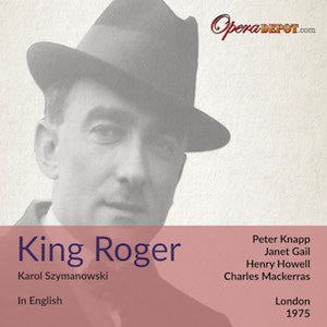 Szymanowski: King Roger (In English) - Knapp, Gail, Howell; Mackerras. London, 1975