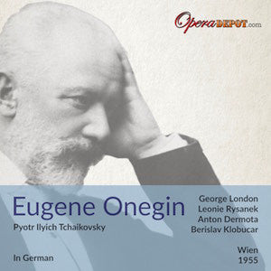 Tchaikovsky: Eugene Onegin (In German) London, Rysanek, Dermota, Frick; Klobucar. Wien, 1955