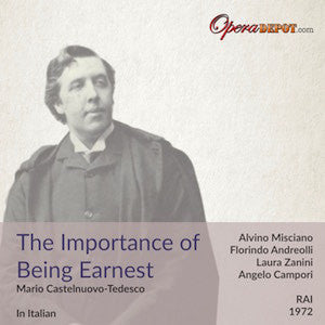 Castelnuovo-Tedesco: The Importance of Being Earnest (in Italian) - Andreolli, Misciano, Zanini, Adani; Campori. RAI, 1972