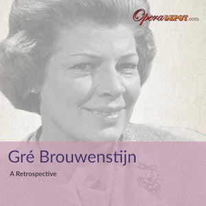 Compilation: Gré Brouwenstijn - Arias and Excerpts from Ballo, Tosca, Otello, Don Carlo, Jenufa, Fidelio, and more