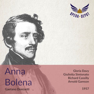 Donizetti: Anna Bolena - Davy, Simionato, Cassilly, Smith; Gamson. 1957