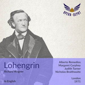 Wagner: Lohengrin (In English) - Remedios, Curphey, Turner, Sharpe, Herincx, Grant; Braithwaite. London, 1971