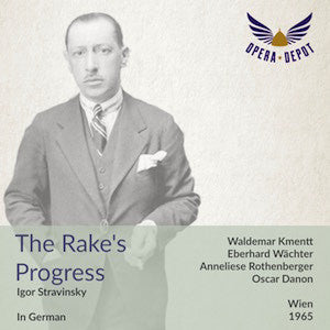Stravinsky: The Rake's Progress (In German) - Rothenberger, Kmentt, Wächter, Little, H. Konetzni; Danon. Wien, 1965