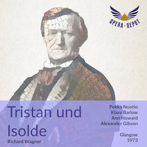 Wagner: Tristan und Isolde - Nuotio, Barlow, Howard, Bailey, McCue; Gibson. Glasgow, 1973