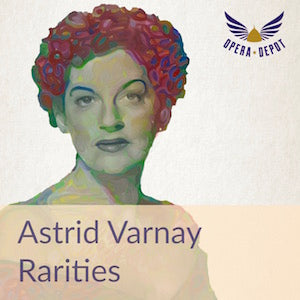 Compilation: Astrid Varnay - Rarities - A wide range of French, German and Italian arias, including a rare excerpt from the first post-war Götterdämmerung at Bayreuth