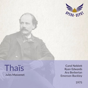 Massenet: Thaïs - Neblett, Edward, Johnson, Berberian; Buckley. 1975