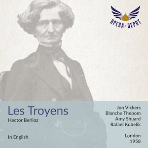 Berlioz: Les Troyens (In English) - Vickers, Thebom, Shuard, Robinson, Rouleau, Collier; Kubelik. London, 1958