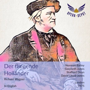 "Wagner: Der fliegende Holländer (In English) - Bailey, Jones, Dean; Lloyd-Jones. London, 1975. BONUS: Gwyneth Jones sings ""Ch'io mi scordi di te?"""