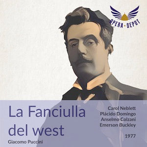 Puccini: La Fanciulla del west - Neblett, Domingo, Colzani; Buckley. 1977