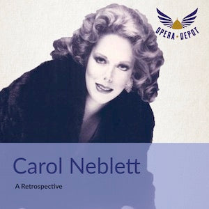 Compilation: Carol Neblett - Excerpts from Così, Clemenza, Trovatore, Thaïs, Holländer, Rondine, Die tote Stadt, Mefistofele, Louise and Turandot