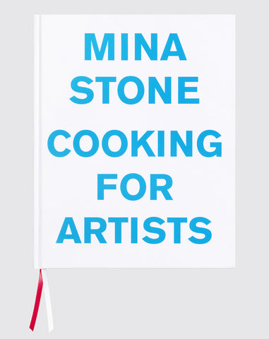 Cooking For Artists by Mina Stone