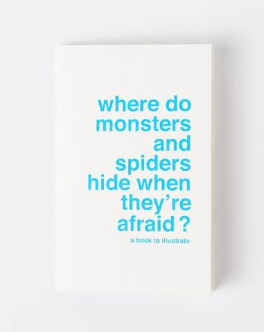 Where Do Monsters and Spiders Hide When They're Afraid