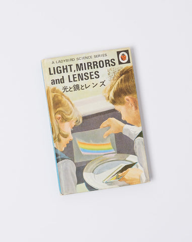 Light, Mirrors and Lenses: A Ladybird Science Series