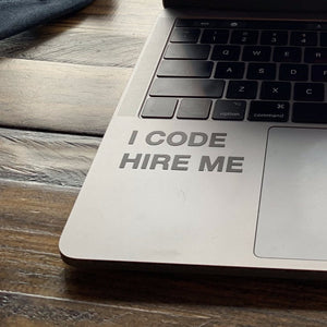 """I CODE. HIRE ME."" Sticker - Small"