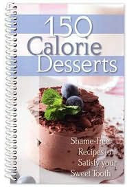 150 Calorie Desserts Cookbook