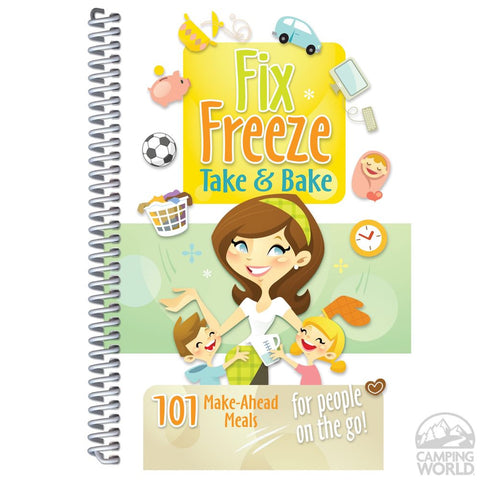 Fix, Freeze, Take & Bake Cookbook