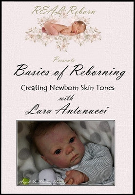 The Basics of Reborning - Creating Newborn Skin Tones with Lara Antonucci