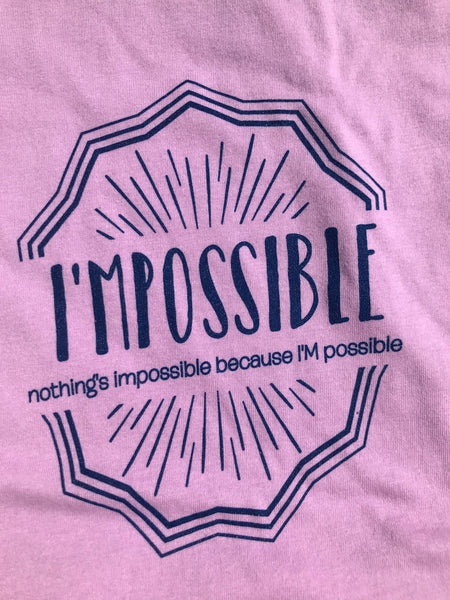 Nothing's Impossible Because I'M Possible