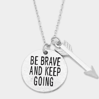 Silver Be Brave and Keep Going Necklace
