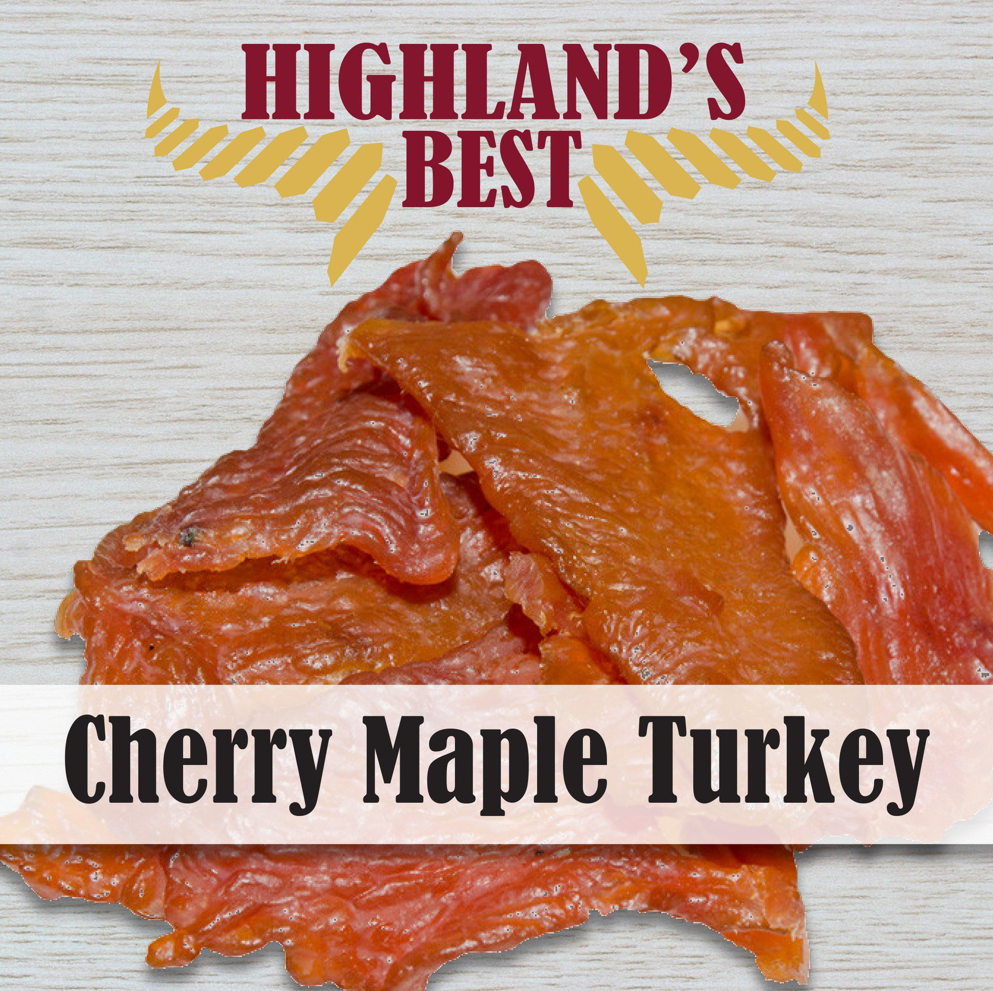 Highland's Best : Turkey Jerky Cherry Maple (4oz, 1lb, & Bulk)