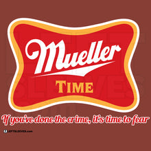 Load image into Gallery viewer, Mueller Time