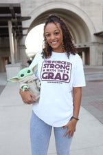 The Force is Strong with This Grad - Short Sleeve T-Shirt - White