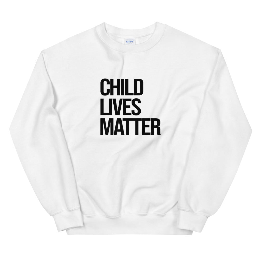Child Lives Matter - Sweatshirt - White