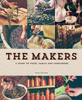 The Makers: A Story of Food, Family and Foreigners