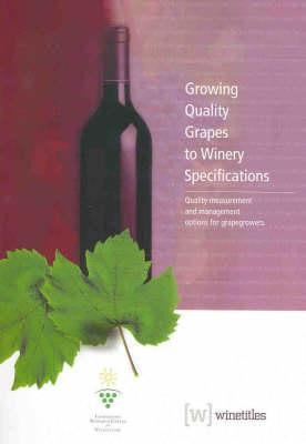 Growing Quality Grapes To Winery Specifications: Quality Measurement And Management Options For Grapegrowers