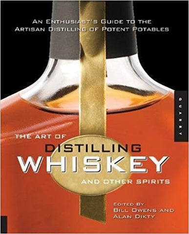 The Art of Distilling Whiskey and other Smooth Spirits