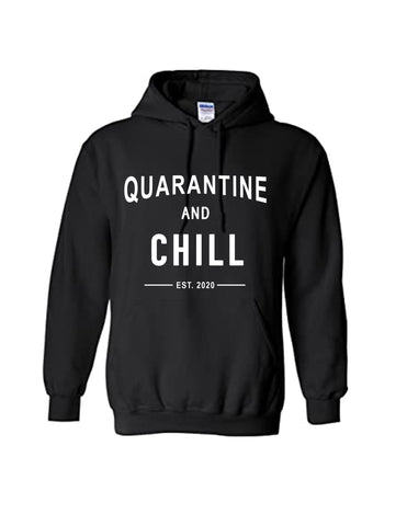 "The ""Quarantine and Chill"" Hoodie"