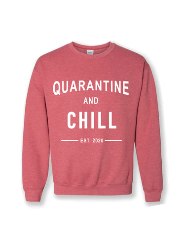 "The ""Quarantine and Chill"" Crewneck Sweater"