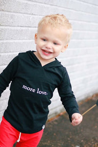 More Love Graphic Tee or Hoodie - Baby Toddler Kids